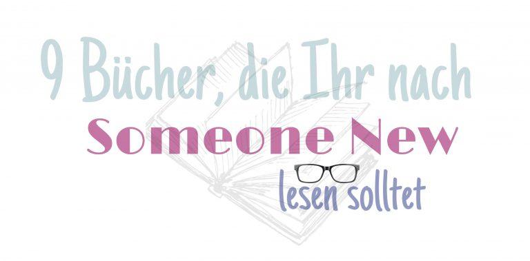 """Beitragsbild """"9 Bücher, die Ihr nach Someone New lesen solltet"""""""